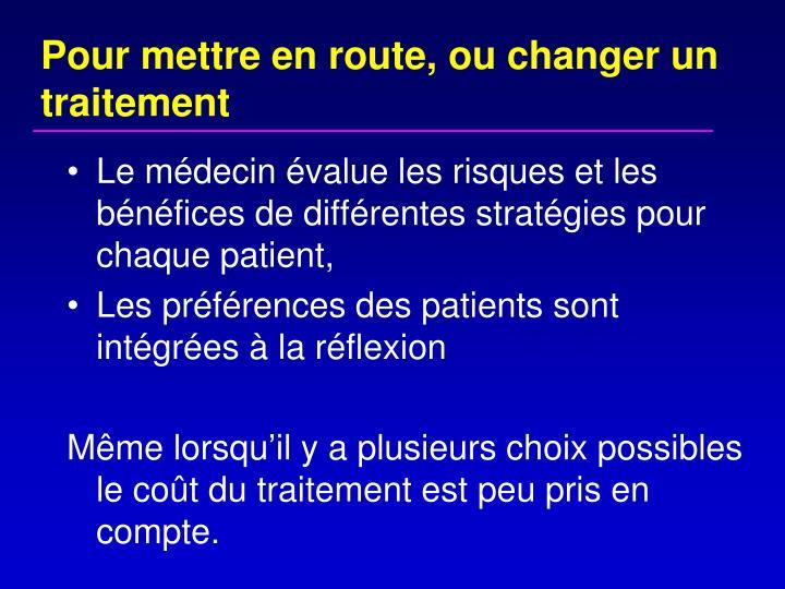 Pour mettre en route, ou changer un traitement