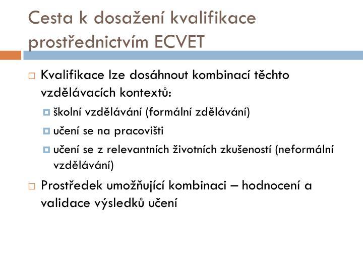 Cesta k dosažení kvalifikace prostřednictvím ECVET