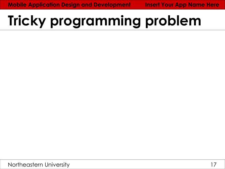 Tricky programming problem