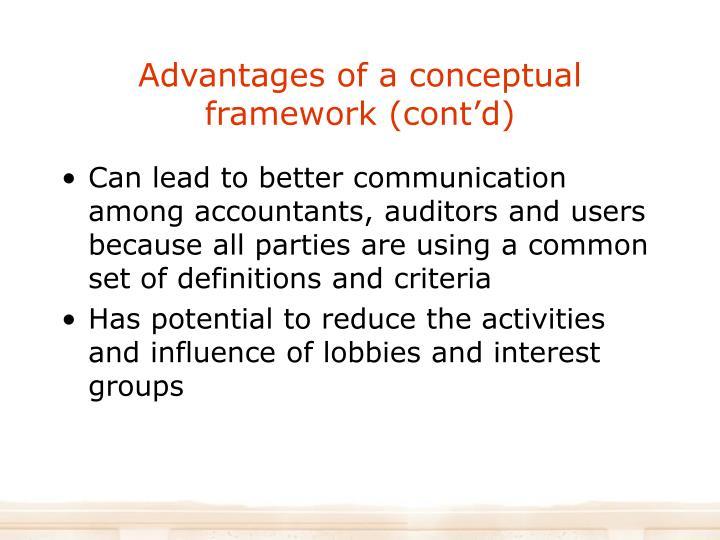 Advantages of a conceptual framework (cont'd)