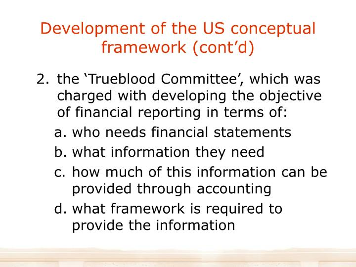 Development of the US conceptual framework (cont'd)