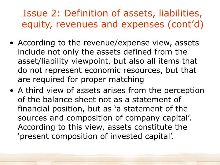 Issue 2: Definition of assets, liabilities, equity, revenues and expenses (cont'd)