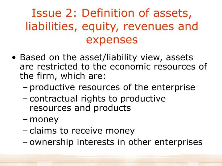 Issue 2: Definition of assets, liabilities, equity, revenues and expenses