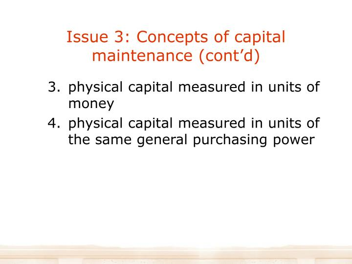 Issue 3: Concepts of capital maintenance (cont'd)