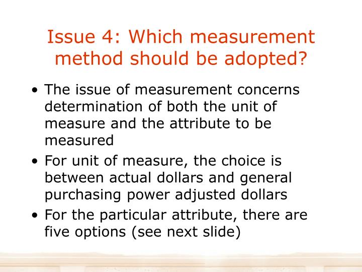 Issue 4: Which measurement method should be adopted?