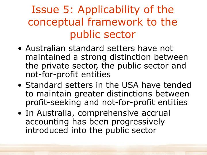 Issue 5: Applicability of the conceptual framework to the public sector
