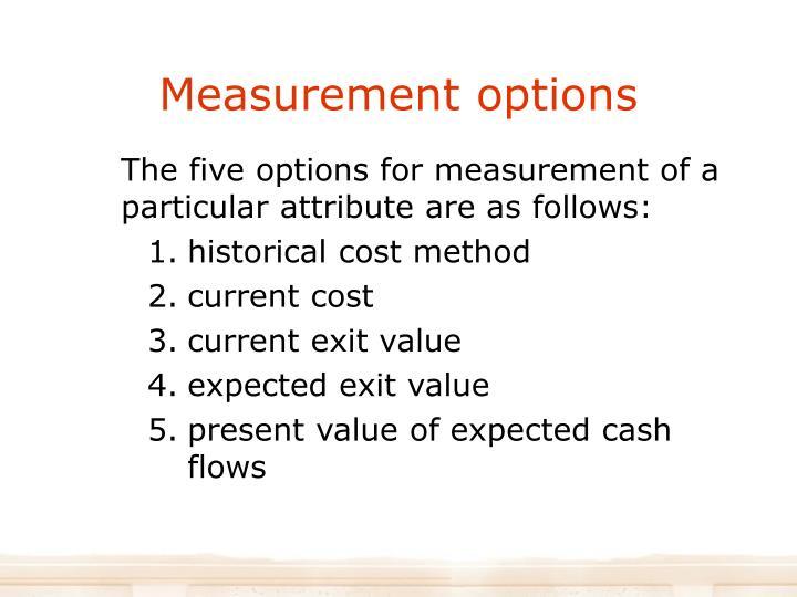 Measurement options