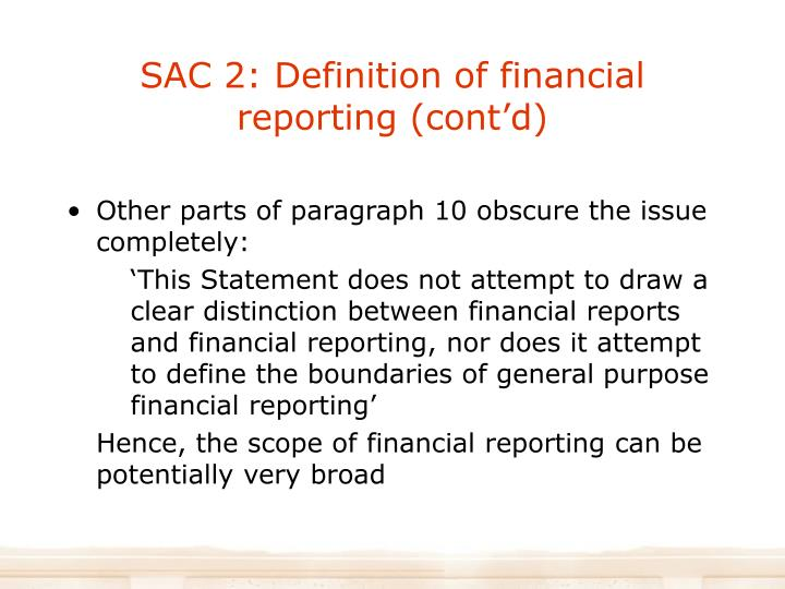 SAC 2: Definition of financial reporting (cont'd)