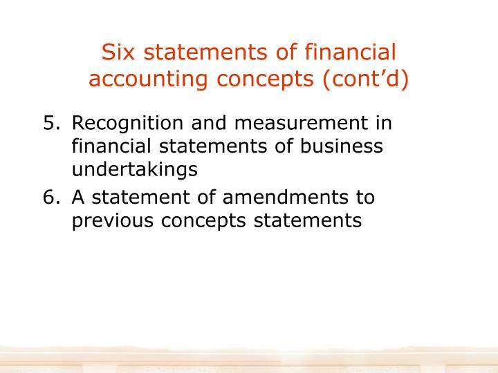 Six statements of financial accounting concepts (cont'd)