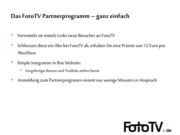 Das FotoTV Partnerprogramm – ganz einfach