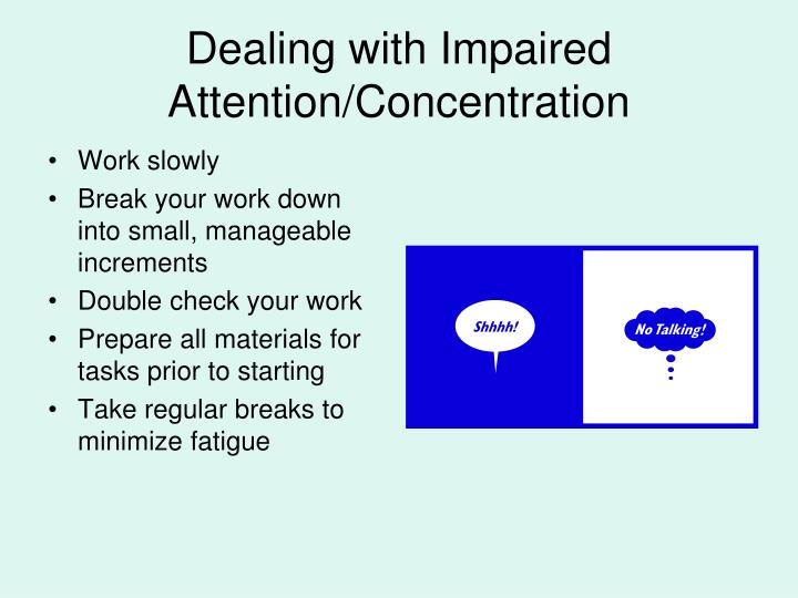 Dealing with Impaired Attention/Concentration