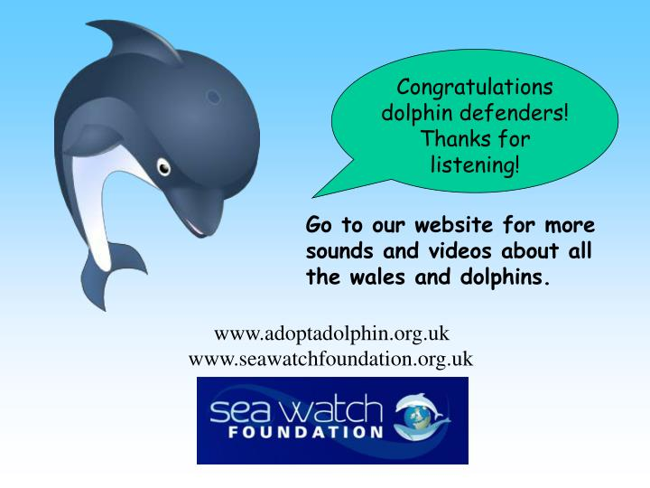 Congratulations dolphin defenders! Thanks for listening!