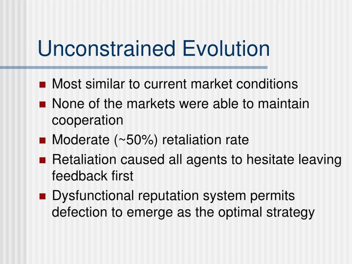 Unconstrained Evolution