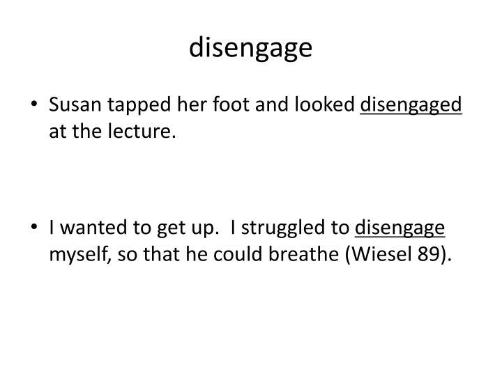 disengage