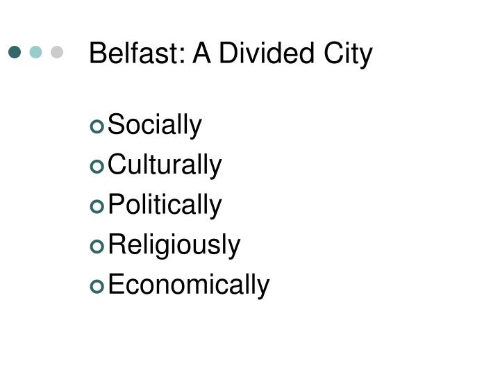 Belfast: A Divided City