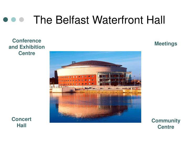 The belfast waterfront hall
