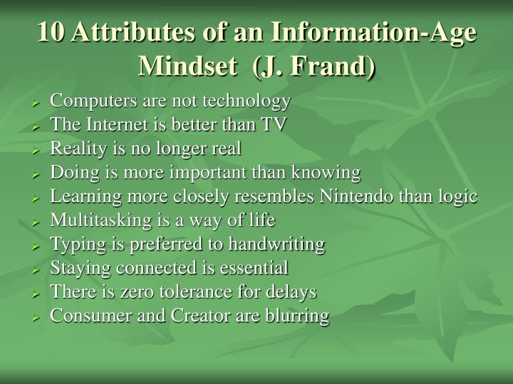 10 Attributes of an Information-Age Mindset  (J. Frand)