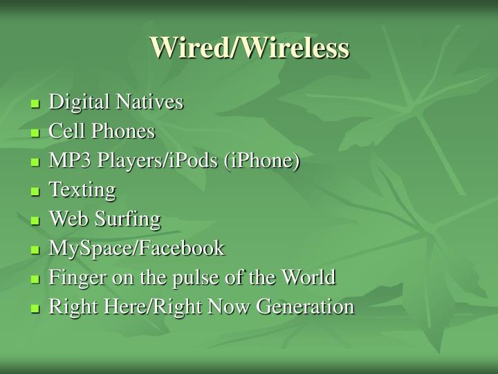 Wired/Wireless
