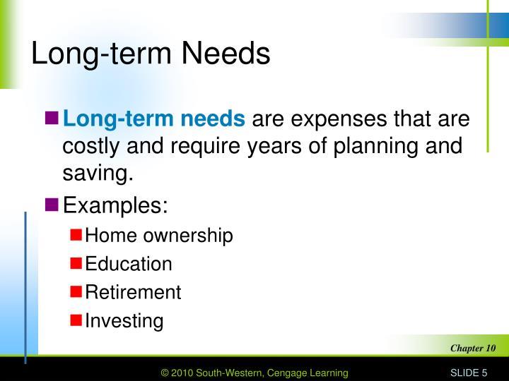 Long-term Needs