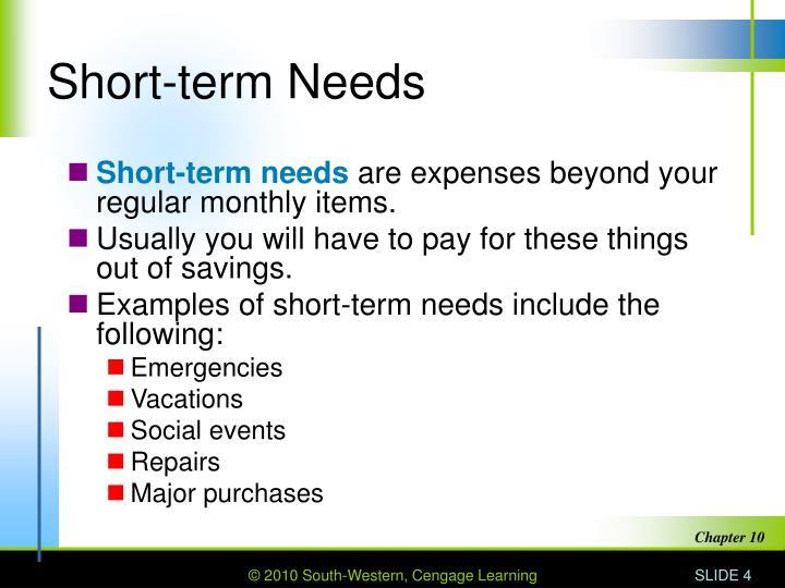 Short-term Needs