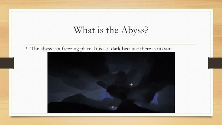 What is the Abyss?