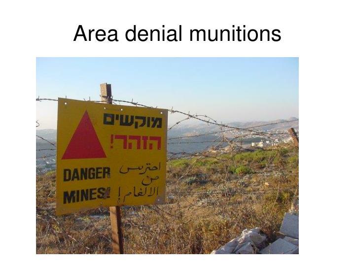 Area denial munitions