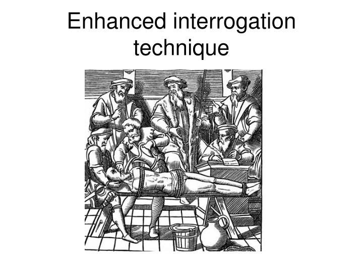 Enhanced interrogation technique