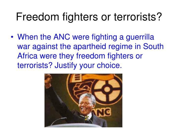 Freedom fighters or terrorists?