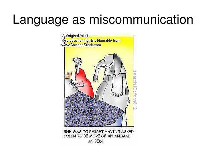 Language as miscommunication