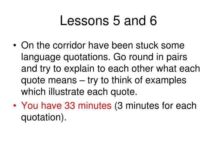 Lessons 5 and 6