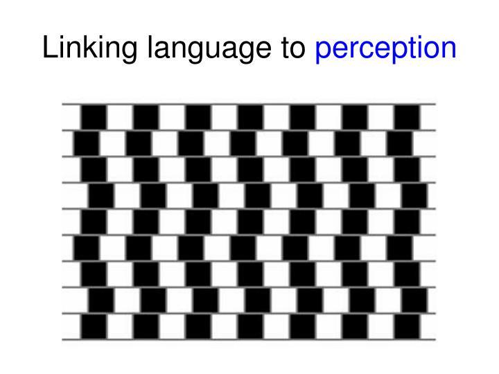 Linking language to