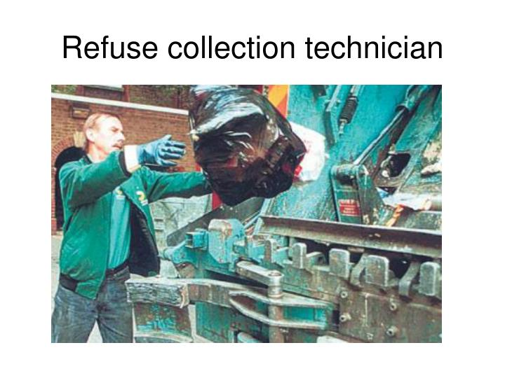Refuse collection technician