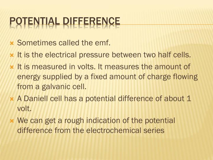 Sometimes called the emf.