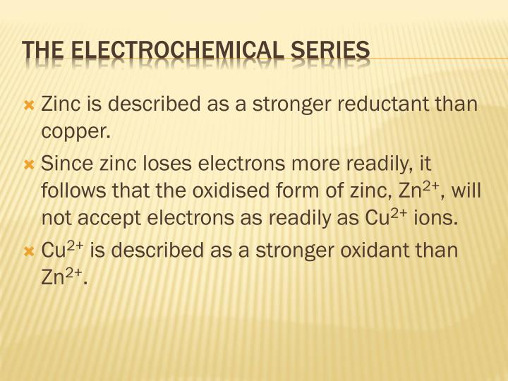 Zinc is described as a stronger reductant than copper.