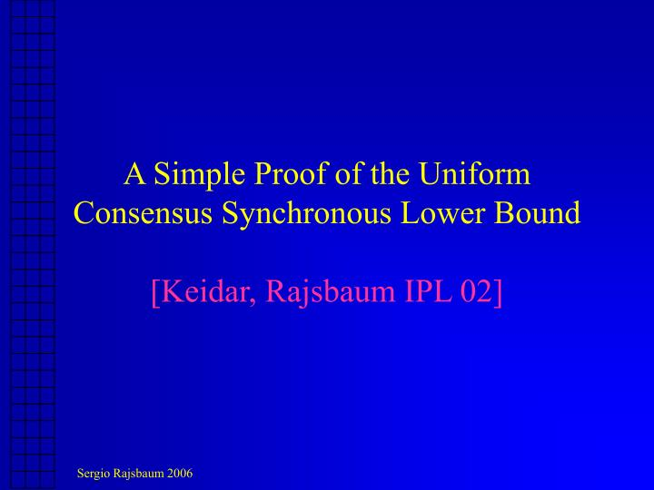 A Simple Proof of the Uniform Consensus Synchronous Lower Bound
