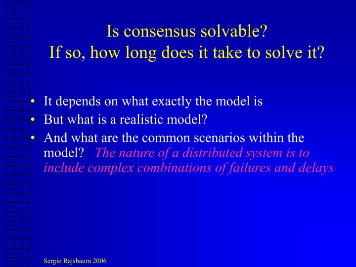 Is consensus solvable?