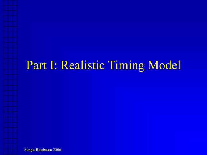 Part I: Realistic Timing Model