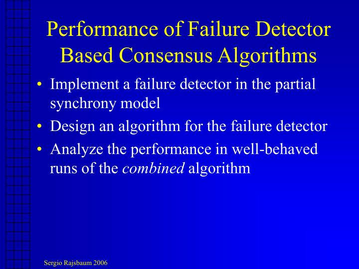 Performance of Failure Detector Based Consensus Algorithms