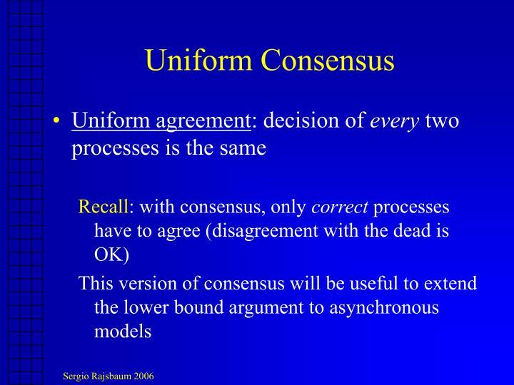 Uniform Consensus