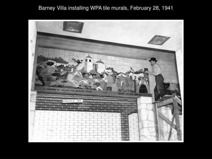 Barney Villa installing WPA tile murals, February 28, 1941