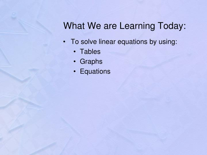 What we are learning today