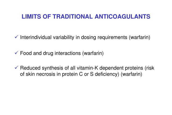LIMITS OF TRADITIONAL ANTICOAGULANTS