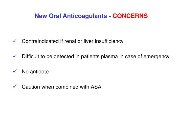 Contraindicated if renal or liver insufficiency