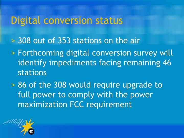 Digital conversion status