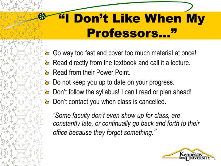 """I Don't Like When My Professors…"""
