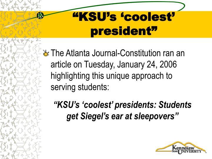 """KSU's 'coolest' president"""
