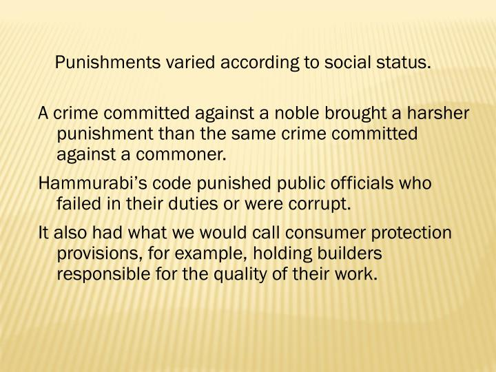 Punishments varied according to social status.