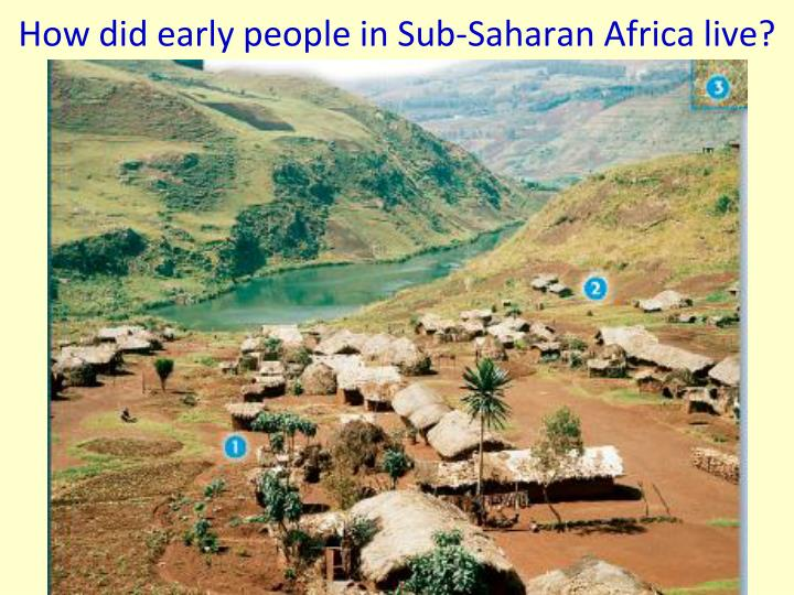 How did early people in Sub-Saharan Africa live?
