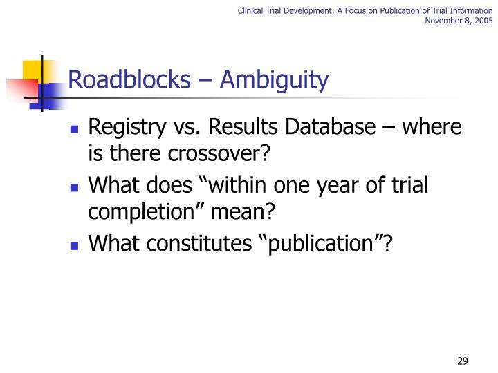 Roadblocks – Ambiguity