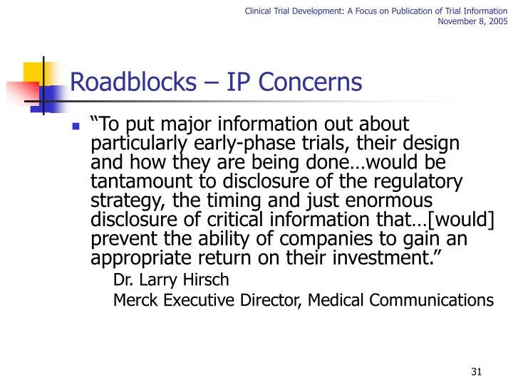 Roadblocks – IP Concerns
